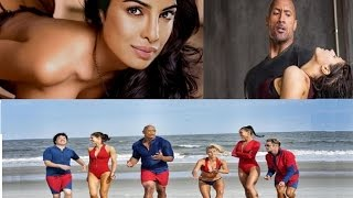 Priyanka Chopra and The Rock in BAYWATCH : Hollywood upcoming movie 2017