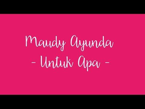 Lirik Lagu Maudy Ayunda Untuk Apa mp3
