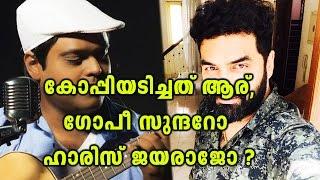 Who Copied The Song, Gopi Sunder Or Harris Jayaraj? | Filmibeat Malayalam