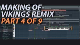 Making of Vikings Theme Remix (Part 4 of 9) // FL STUDIO TUTORIAL