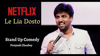Ab To Netflix Bhi Le Lia   Stand-Up Comedy by Pratyush Chaubey
