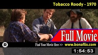 Watch: Tobacco Roody Full Movie Online