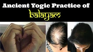Balayam - A cure for baldness | How to do the Prasanna mudra