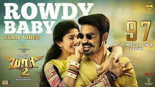 Maari 2 - Rowdy Baby (Lyric Video) | Dhanush | Yuvan Shankar Raja | Balaji Mohan