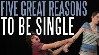 Five Great Reasons to Be Single