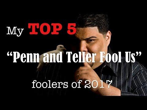 My Top 5 Penn and Teller Fool us foolers of 2017