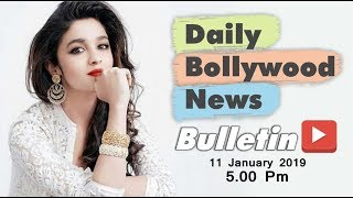 Latest Hindi Entertainment News From Bollywood | Alia Bhatt | 11 January 2019 | 5:00 PM