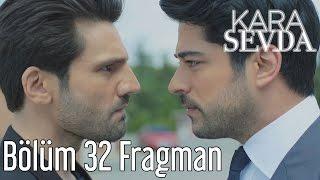 Kara Sevda 32. Bölüm Fragman