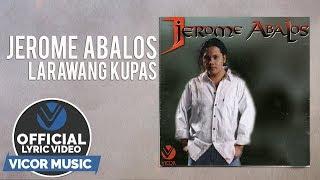 Jerome Abalos - Larawang Kupas [Official Lyric Video]