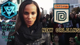 INGRESS REPORT - Raw Feed Nov 20 2014 -  #DARSANA - NEW ORLEANS