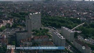 Enquete d'Action - Quartiers chauds de Bruxelles : la police en etat d'alerte