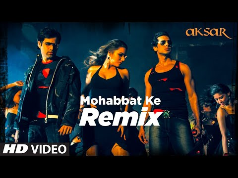 Xxx Mp4 Mohabbat Ke Remix Full Song Aksar 3gp Sex