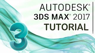 3ds Max 2017 - Tutorial for Beginners [General Overview]*