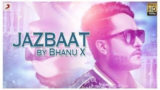 Bhanu X - Jazbaat | Latest Song 2019