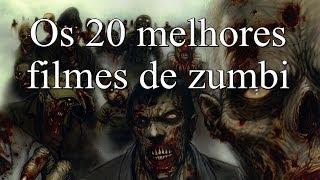 Os 20 Melhores Filmes de Zumbis