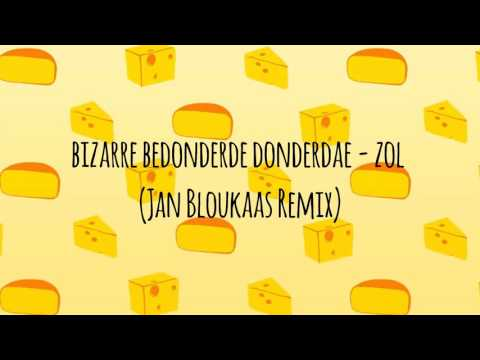 Bizarre Bedonderde Donderdae - Zol (Jan Bloukaas Remix)
