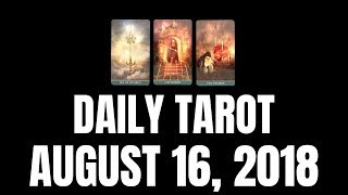 Daily Tarot Reading for August 16, 2018 | Magnetic Tarot