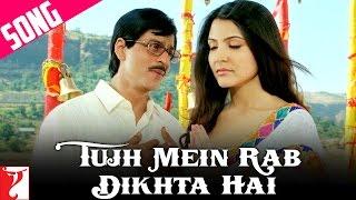 Tujh Mein Rab Dikhta Hai Song - Rab Ne Bana Di Jodi | Shah Rukh Khan | Anushka Sharma