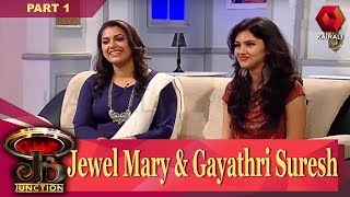JB Junction: Jewel Mary & Gayathri Suresh - Part 1 | 22nd July 2017 | Full Episode