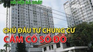 (VTC14)_Hà Nội rà soát chủ đầu tư chung cư cầm cố sổ đỏ