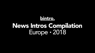 News Intros Compilation Europe 2018 (HD)