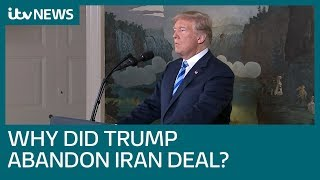 President Trump pulled out of Iran deal 'because it was signed by Obama' | ITV News