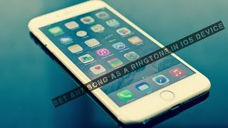 How to Set Any Song As A Ringtone in iOS device  - No jailbreak  (2017 Edition)