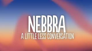 Nebbra - A Little Less Conversation (Lyrics) feat. The Great Escape