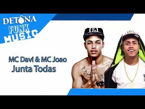 MC Davi & MC Joao Junta Todas letra DJ R7 Lançamento Oficial 2016