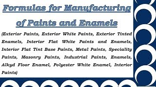 Formulas for Manufacturing of Paints and Enamels