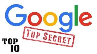 Top 10 Amazing Google Secrets