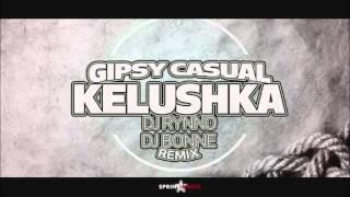 Gipsy Casual - Kelushka | Dj Rynno & Dj Bonne Remix (Slowed) (Bass Boosted)