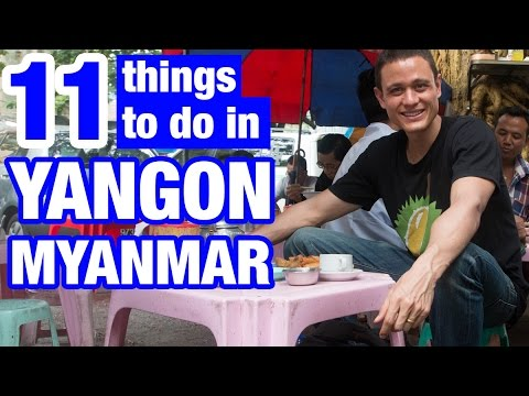 Xxx Mp4 11 Things To Do In Yangon Myanmar Are You Ready 3gp Sex