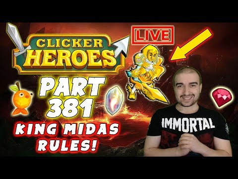 Clicker Heroes Gameplay: Pt 381 - KING MIDAS RULES! - Clicker Heroes Walkthrough Live Stream PC