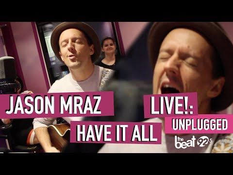 Jason Mraz - Have It All LIVE!: Unplugged At The Beat 92.5