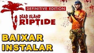 BAIXAR DEAD ISLAND RIPTIDE COMPLETO !