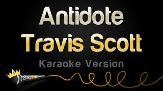 Travis Scott - Antidote (Karaoke Version)