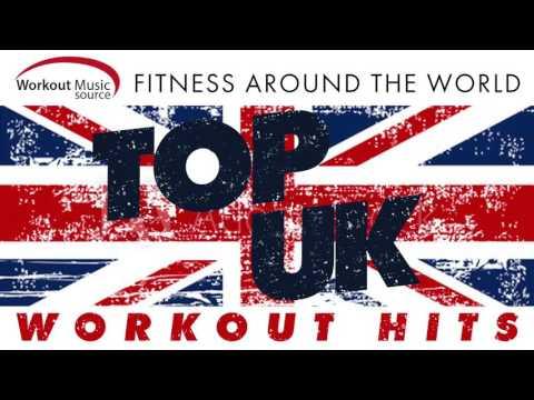Workout Music Source Top UK Workout Hits Fitness Around the World 130 BPM