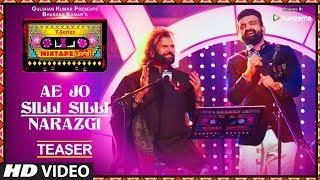 T-Series Mixtape Punjabi: Ae Jo Silli Silli / Narazgi (Teaser) | Hans Raj Hans & Navraj Hans