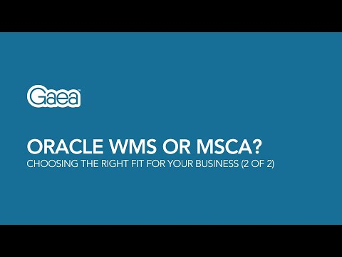 Oracle WMS or MSCA? Choosing the right fit for your business (Part 2 of 2)