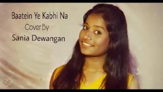 Baatein Ye Kabhi Na | Cover By $ania Dewangan | Khamoshiyan