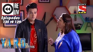 Weekly Reliv | Y.A.R.O Ka Tashan |  16th Jan to 20th Jan 2017 | Episode 125 to 129
