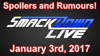 WWE SmackDown LIVE, Spoilers and Rumours for January 3rd 2017 (Predictions and Spoilers)