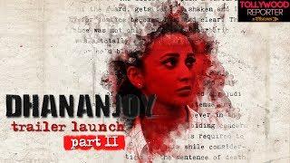 Dhananjoy Trailer Launch - Part 2   Anirban   Mimi   Kanchan   Anusha   Sudipta   Arindam Sil