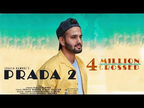 PRADA - 2 (Lyrically Video) | Latest Punjabi Song 2018| CHALLA KAMBOZ |