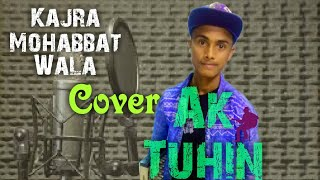 Kajra Mohabbat Wala|New Version Song| Cover| Ak Tuhin| By 5 Minute Music|