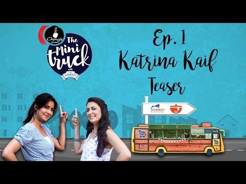 Katrina Kaif on The Mini Truck | Episode 01 Teaser | Mini Mathur