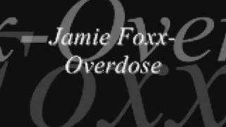 Jamie Foxx- Overdose
