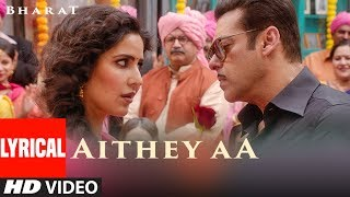 LYRICAL Aithey Aa Song  Bharat  Salman Khan, Katrina Kaif  Vishal  Shekhar ft. Akasa, Neeti, uploaded on 28-05-2019 1365796 views
