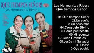 Las Hermanitas Rivera – Que tiempos Señor